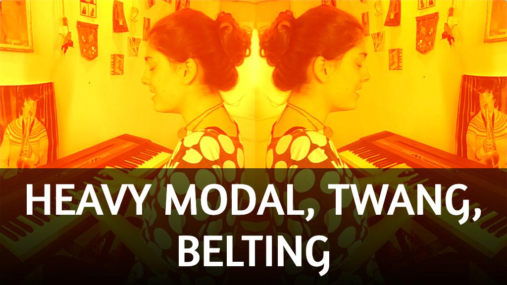 Heavy modal, Twang, Belting